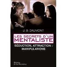 Stratégies de séduction. Les secrets d'un mentaliste 2: Les secrets d'un mentaliste 2