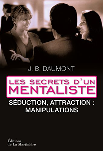 Stratégies de séduction. Les secrets d'un mentaliste 2: Les secrets d'un mentaliste 2 (NON FICTION)