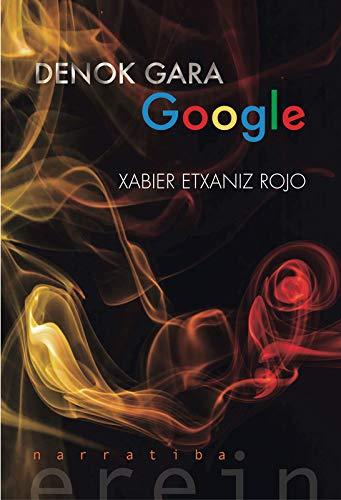 Denok gara Google (Basque Edition) eBook: Xabier Etxaniz Rojo ...