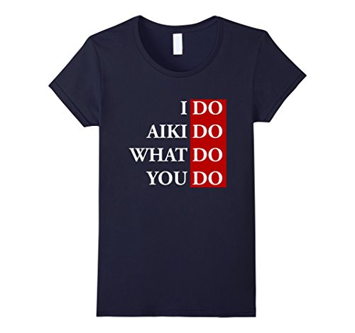 I Do Aikido What Do You Do T-Shirt Damen, Größe S Navy