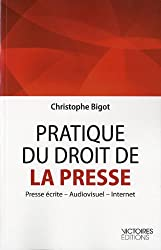 Pratique du droit de la presse - Presse écrite, Audiovisuel, Internet