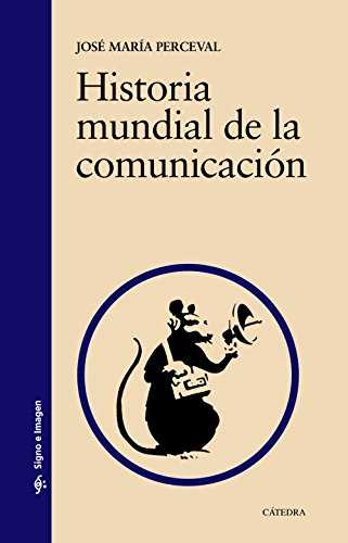 Historia mundial de la comunicación (Signo E Imagen) por José María Perceval