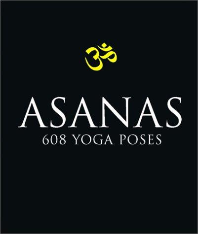 Asanas: 708 Yoga Postures