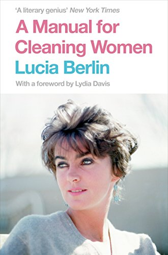 A Manual For Cleaning Women por Lucia Berlin