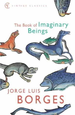 The Book Of Imaginary Beings Cover Image
