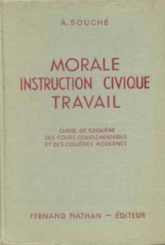 a-souch-morale-instruction-civique-travail-initiation--la-vie-civique-sociale-conomique-et-morale-classe-de-5e-des-cours-complmentaires-et-des-collges-modernes-programmes-de-1947