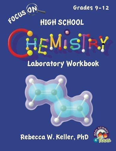 Focus On High School Chemistry Laboratory Workbook by PhD, Rebecca W. Keller (2013-03-11) par Rebecca W. Keller PhD