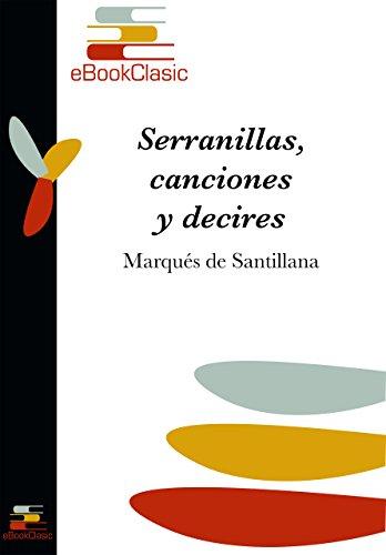 Serranillas, canciones y decires (Anotado) por Marqués de Santillana