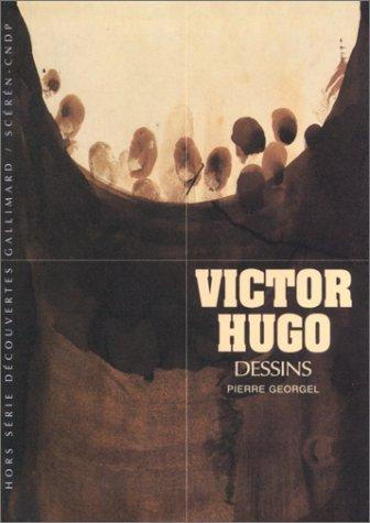 Victor Hugo : Dessins par Pierre Georgel