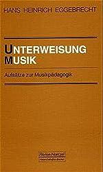 Unterweisung Musik: Aufsätze zur Musikpädagogik (Taschenbücher zur Musikwissenschaft)