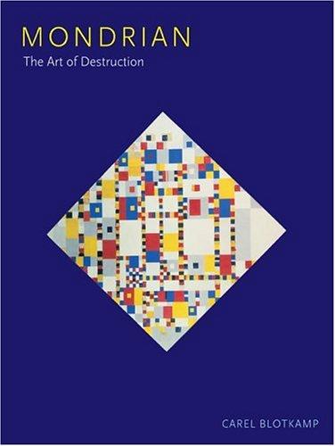 Mondrian: The Art of Destruction