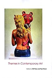 Themes in Contemporary Art (Open University Art of the Twentieth Century)