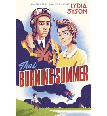 [(That Burning Summer)] [ By (author) Lydia Syson ] [October, 2013]