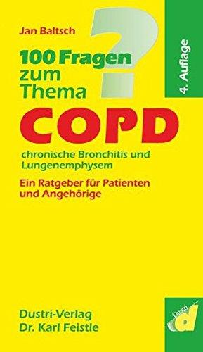 100 Fragen zum Thema COPD, chronische Bronchitis und Lungenemphysem: Ein Ratgeber für Patienten und Angehörige