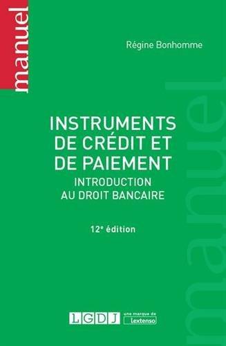 Instruments de crédit et de paiement. Introduction au droit bancaire