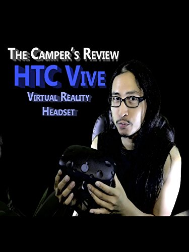 HTC Vive  Virtual Reality Headset - The Camper\'s Review [OV]