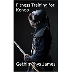 Fitness Training for Kendo: Strength, Conditioning and Mobility for Kendo Practitioners (English Edition)