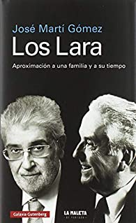 Los Lara: Aproximación a una familia y a su tiempo par  José Martí Gómez