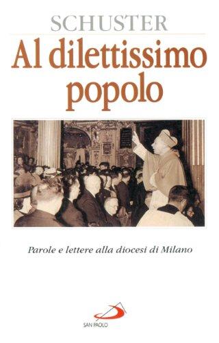 Al dilettissimo popolo. Parole e lettere alla diocesi di Milano (Vita quotidiana, vita cristiana)