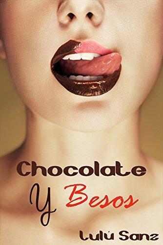 Chocolate y Besos por Lulú Sanz
