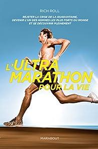 L'ultra marathon pour la vie par Rich Roll