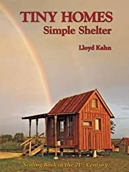Tiny Homes: Simple Shelter: Scaling Back in the 21st Century