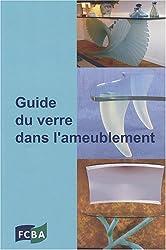 Guide du verre dans l'ameublement : Connaissances de base pour les professionnels de la conception, de l'achat, de la qualité et de la vente dans les entreprises de meubles