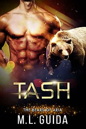 Tash: A Scifi Alien Romance (Bears of Aria Book 2) (English Edition) eBook: ML Guida: Amazon.fr