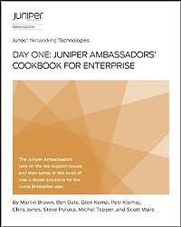 Day One: Juniper Ambassadors' Cookbook for Enterprise