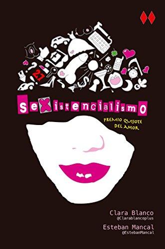 Sexistencialismo: Premio Quijote del Amor por Esteban Mancal