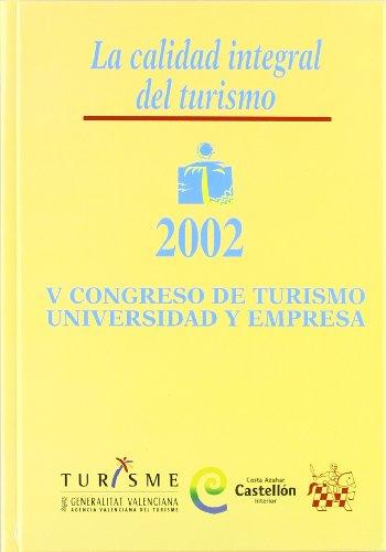 Portada del libro La Calidad Integral del Turismo 2002 V Congreso de Turismo Universidad y Empresa