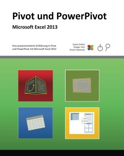 Pivot und PowerPivot: Praxis-Handbuch zu Pivot und PowerPivot für Microsoft Excel 2013