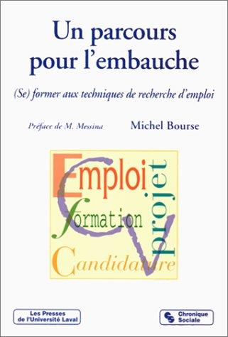 Un parcours pour l'embauche. (Se) former aux techniques de recherche d'emploi par Michel Bourse