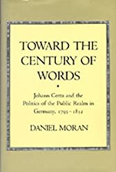 Toward the Century of Words: Johann Cotta and the Politics of the Public Realm in Germany, 1795-1832