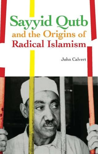 Sayyid Qutb and the Origins of Radical Islamism Cover Image