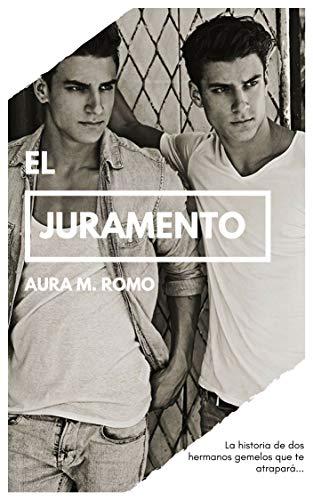 El Juramento: La historia de dos gemelos que te atrapará... por Aura M. Romo
