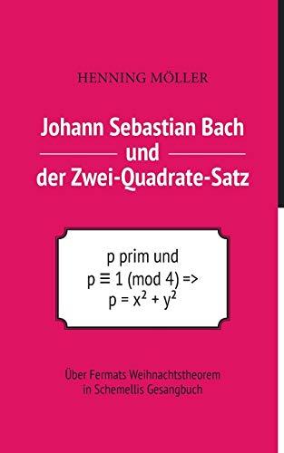 Johann Sebastian Bach und der Zwei-Quadrate-Satz: Über Fermats Weihnachtstheorem in Schemellis Gesangbuch