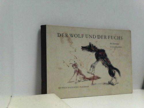 Der Wolf und der Fuchs. Mit farbigen Zeichnungen von Josef Hegenbarth.