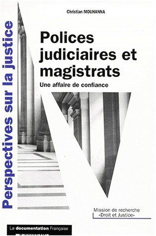 Polices judiciaires et magistrats. Une affaire de confiance
