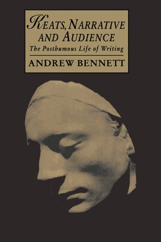 Keats, Narrative and Audience: The Posthumous Life of Writing (Cambridge Studies in Romanticism)