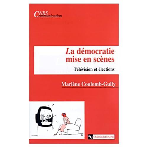 La Démocratie mise en scènes : Télévision et élections