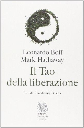 Il tao della liberazione. Esplorando l'ecologia della trasformazione