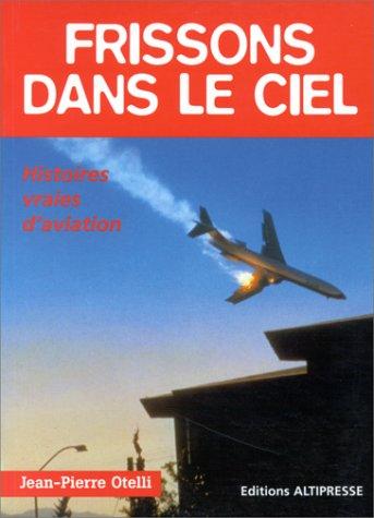 Frissons dans le ciel : Histoires vraies d'aviation