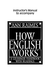 How English Works Instructor's Manual: A Grammar Handbook with Readings by Ann Raimes (1998-09-28)