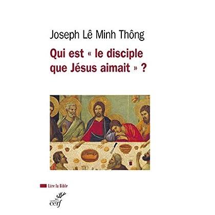 Qui est le disciple que Jésus aimait ? (Lire la Bible t. 195)