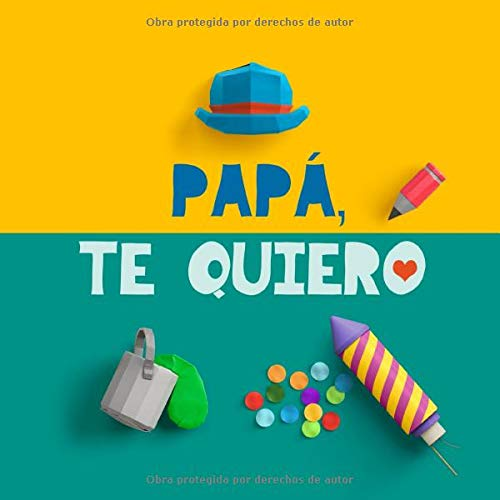 Papa te quiero El mejor regalo para padres un libro personalizable