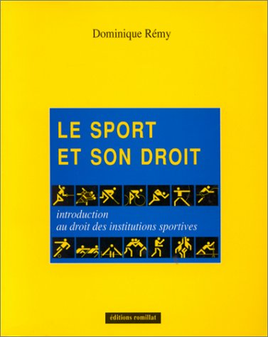 Le sport et son droit. Introduction du droit des institutions sportives