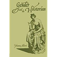 Gender and the Historian (Making History)
