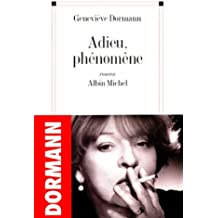 Adieu, phénomène (Romans, Nouvelles, Recits (Domaine Francais))