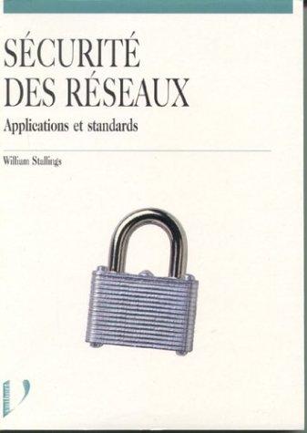 Sécurité des réseaux. Applications et standards par William Stallings